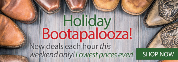 Holiday Bootapalooza! New deals each hour this weekend only! Lowest prices ever! Shop Now »