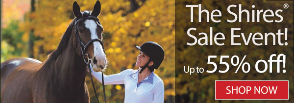 The Shires® Sales Event—Up to 55% off! Shop Now »