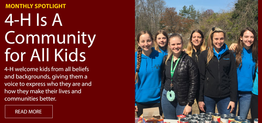 Monthly Spotlight - 4-H Is a Community for All Kids.  Read More