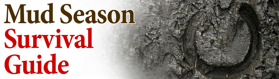 Mud Season Survival Guide