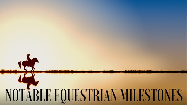 Thumbnail Notable Equestrian Milestones