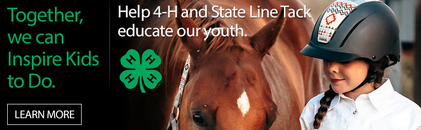 Together, we can inspire kids to do. Help 4-H and State Line Tack educate your youth. Learn more
