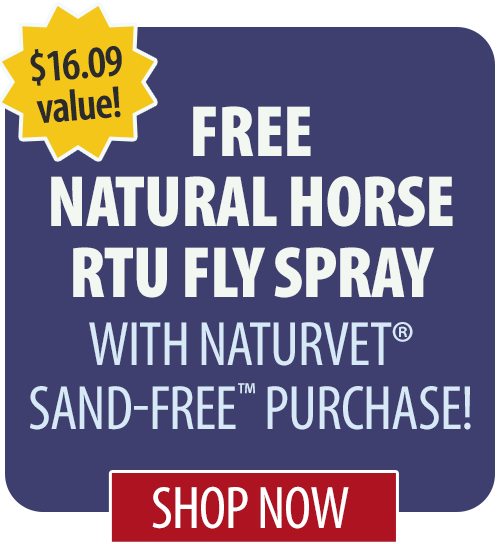 Free Natural Horse RTU Fly Spray with NaturVet� SAND-FREE� purchase!
