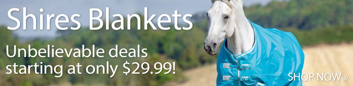 Shires Blankets - Unbelievable deals starting at only $29.99! Shop Now>>