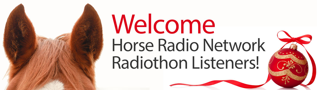 Welcome Horse Radio Network Listeners