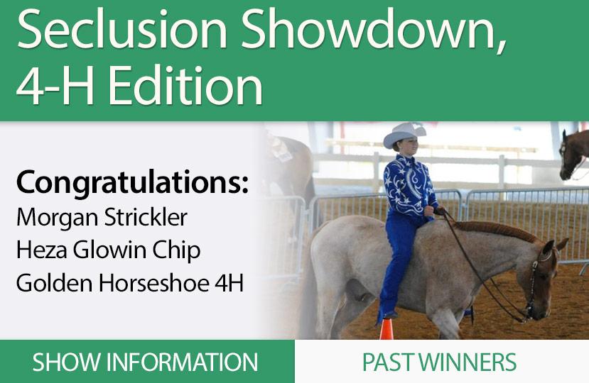 Seclusion Showdown 4-H Edition - Congratulations:  Morgan Strickler, Heza Glowin Chip, Golden Horseshoe 4H