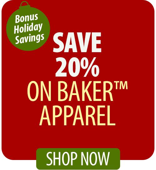 Save over 28% on Baker™ Apparel!